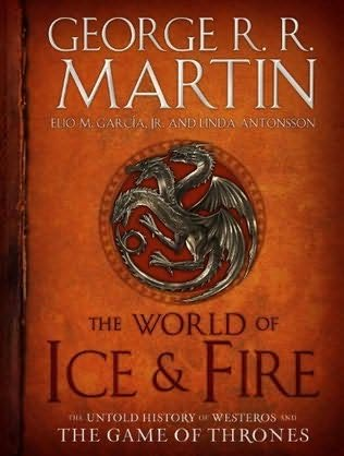 The World of Ice and Fire - George RR Martin