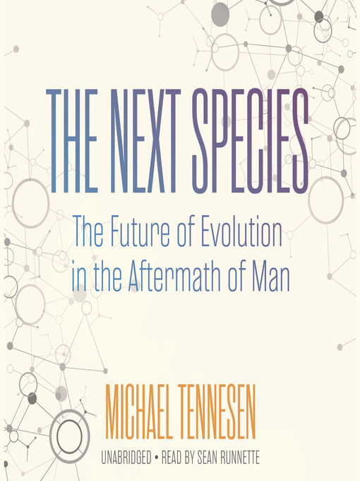 The Future of Evolution in the Aftermath of Man  - Michael Tennesen